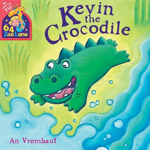 64 Zoo Lane: Kevin The Crocodile - 64 Zoo Lane (Paperback)