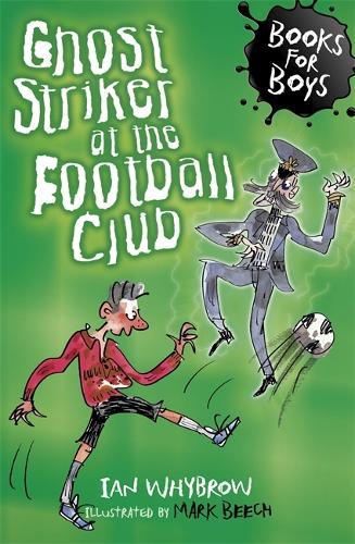Ghost Striker at the Football Club: Book 11 - Books for Boys (Paperback)