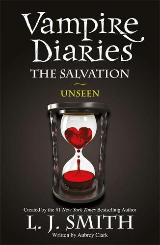The Vampire Diaries: The Salvation: Unseen: Book 11 - The Vampire Diaries (Paperback)