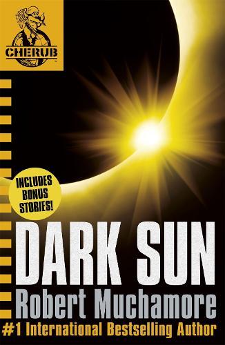 CHERUB: Dark Sun and other stories - CHERUB (Paperback)