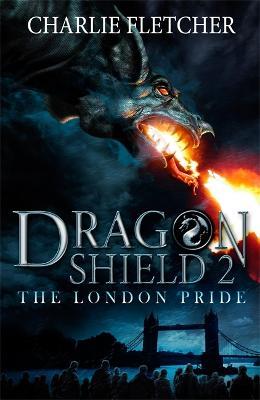 Dragon Shield: The London Pride: Book 2 - Dragon Shield (Paperback)