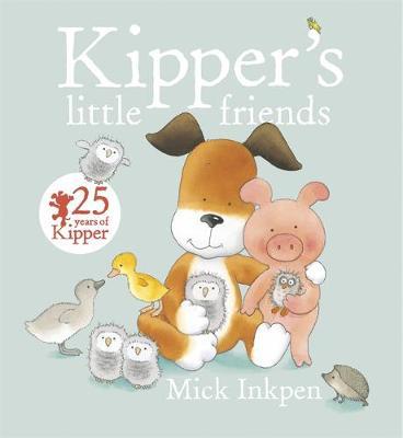Kipper: Kipper's Little Friends - Kipper (Hardback)