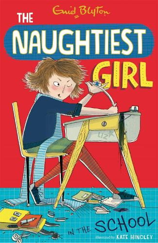 The Naughtiest Girl: Naughtiest Girl In The School: Book 1 - The Naughtiest Girl (Paperback)