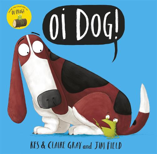 Oi Dog! - Oi Frog and Friends (Paperback)