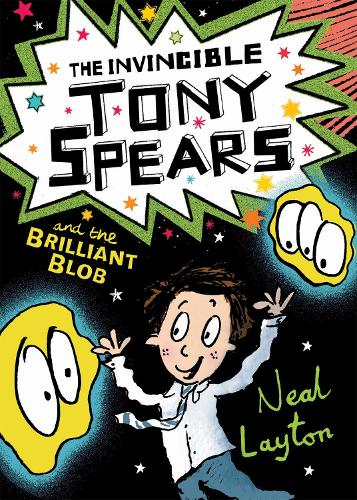 Tony Spears: The Invincible Tony Spears and the Brilliant Blob: Book 2 - Tony Spears (Paperback)