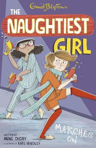 The Naughtiest Girl: Naughtiest Girl Marches On: Book 10 - The Naughtiest Girl (Paperback)