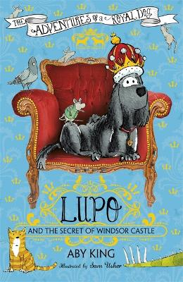 Lupo and the Secret of Windsor Castle: Book 1 - Lupo (Paperback)