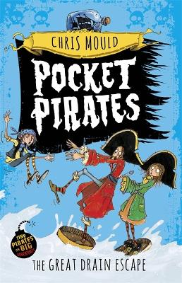 Pocket Pirates: The Great Drain Escape: Book 2 - Pocket Pirates (Paperback)