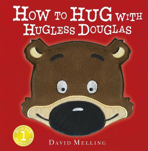 How to Hug with Hugless Douglas: Touch-and-Feel Cover - Hugless Douglas (Hardback)