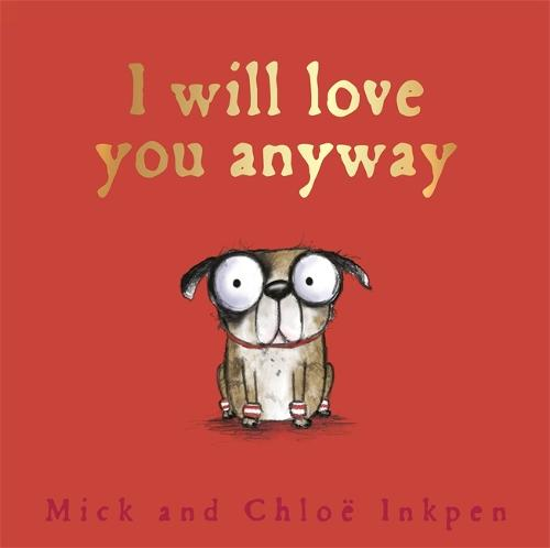 Fred: I Will Love You Anyway - Fred (Hardback)
