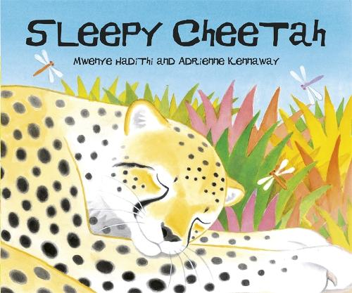 African Animal Tales: Sleepy Cheetah - African Animal Tales (Hardback)
