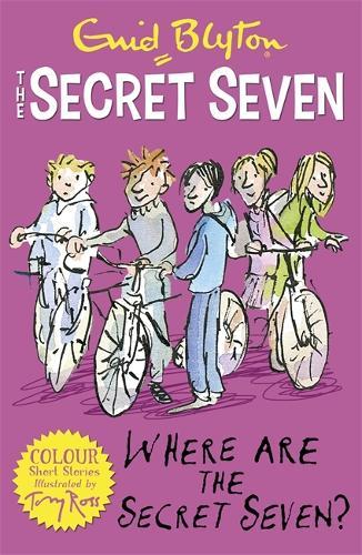 Secret Seven Colour Short Stories: Where Are The Secret Seven?: Book 4 - Secret Seven Short Stories (Paperback)