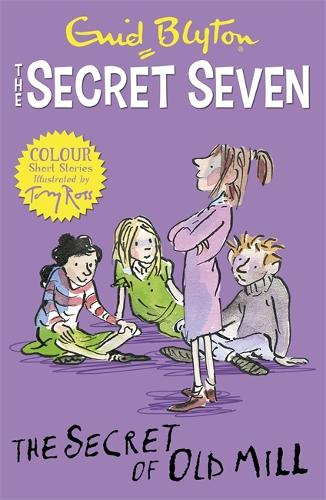 Secret Seven Colour Short Stories: The Secret of Old Mill: Book 6 - Secret Seven Short Stories (Paperback)