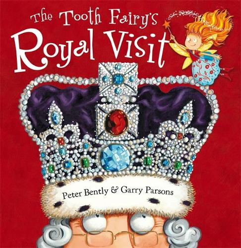 The Tooth Fairy's Royal Visit - Tooth Fairy (Hardback)