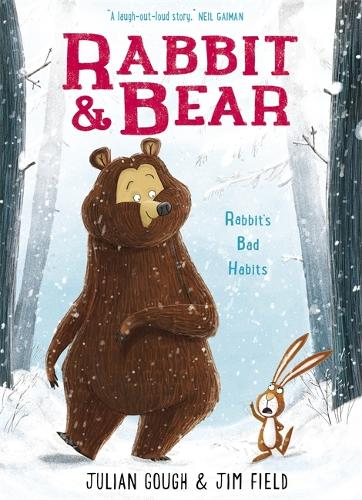 Rabbit and Bear: Rabbit's Bad Habits: Book 1 - Rabbit and Bear (Hardback)