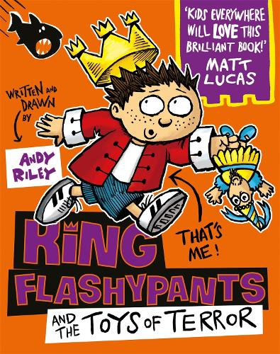 King Flashypants and the Toys of Terror: Book 3 - King Flashypants (Paperback)