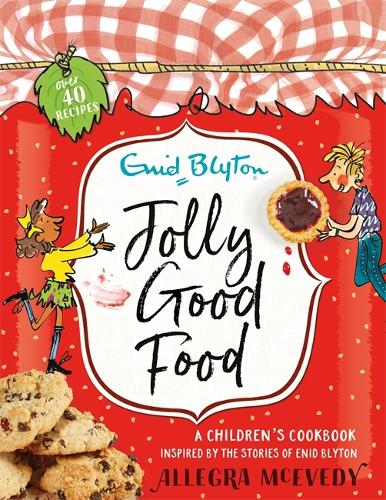 Jolly Good Food: A children's cookbook inspired by the stories of Enid Blyton (Hardback)