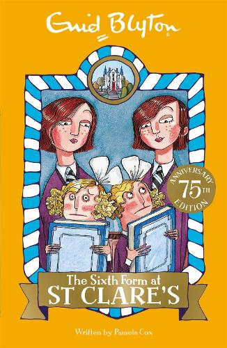 The Sixth Form at St Clare's: Book 9 - St Clare's (Paperback)