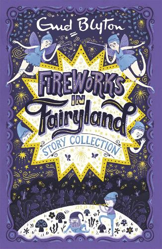 Fireworks in Fairyland Story Collection - Bumper Short Story Collections (Paperback)
