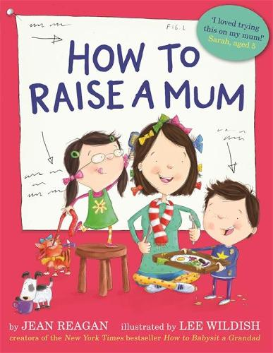 How to Raise a Mum (Paperback)