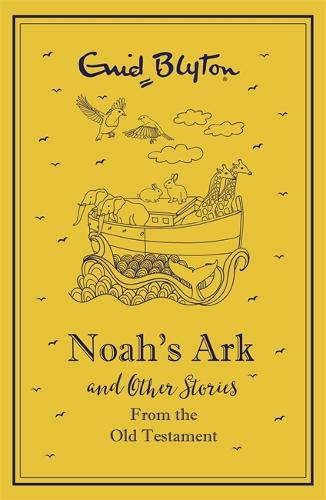 Noah's Ark and Other Bible Stories From the Old Testament (Hardback)