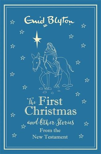 The First Christmas and Other Bible Stories From the New Testament (Hardback)