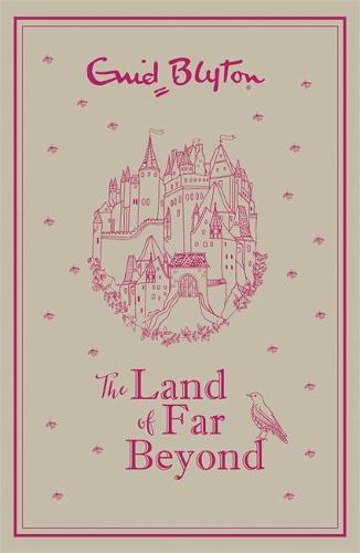 The Land of Far Beyond: Enid Blyton's retelling of the Pilgrim's Progress (Hardback)
