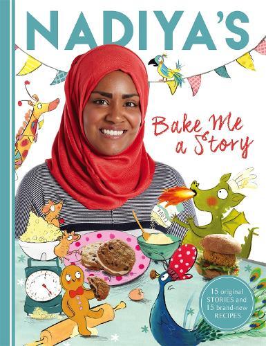 Nadiya's Bake Me a Story: Fifteen stories and recipes for children (Hardback)