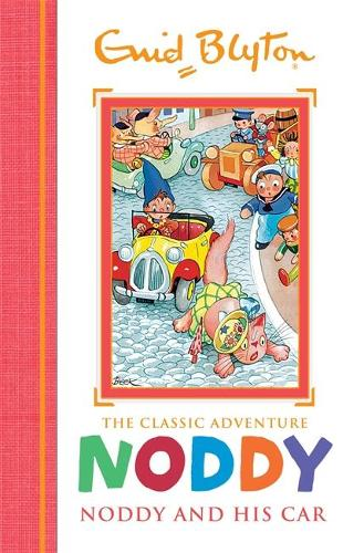 Noddy Classic Storybooks: Noddy and his Car: Book 3 - Noddy Classic Storybooks (Hardback)