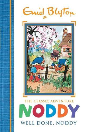 Noddy Classic Storybooks: Well Done, Noddy: Book 5 - Noddy Classic Storybooks (Hardback)