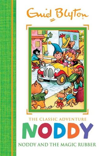 Noddy Classic Storybooks: Noddy and the Magic Rubber: Book 8 - Noddy Classic Storybooks (Hardback)