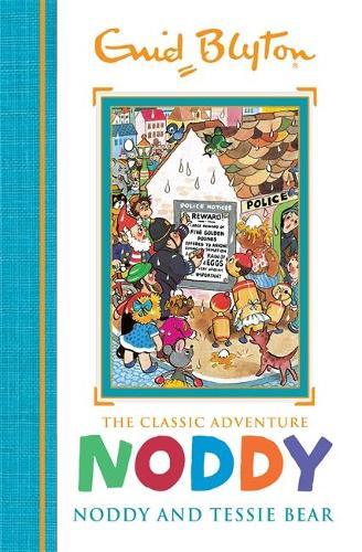 Noddy Classic Storybooks: Noddy and Tessie Bear: Book 9 - Noddy Classic Storybooks (Hardback)