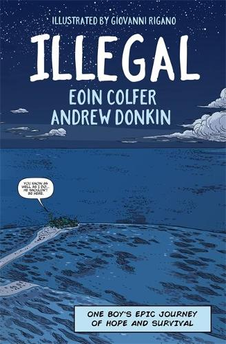 Illegal: A graphic novel telling one boy's epic journey to Europe (Hardback)