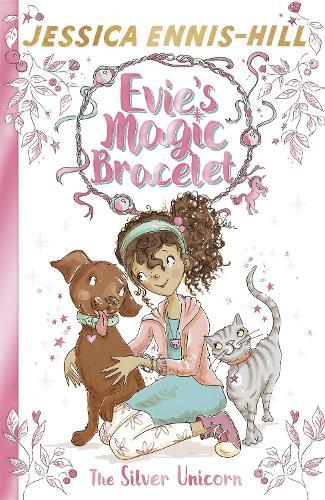 Evie's Magic Bracelet: The Silver Unicorn: Book 1 - Evie's Magic Bracelet (Paperback)