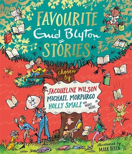 Favourite Enid Blyton Stories: chosen by Jacqueline Wilson, Michael Morpurgo, Holly Smale and many more... (Hardback)