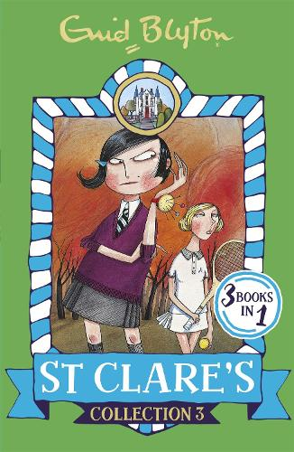 St Clare's Collection 3: Books 7-9 - St Clare's Collections and Gift books (Paperback)