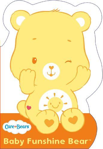Care Bears: Baby Funshine Bear: Shaped Board Book 1 - Care Bears (Board book)