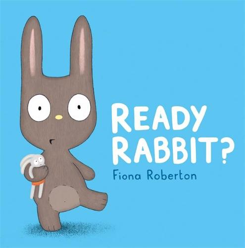 Ready, Rabbit? (Hardback)