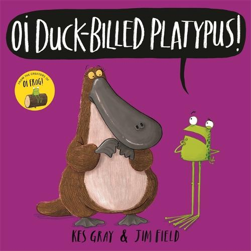 Oi Duck-billed Platypus - Oi Frog and Friends (Hardback)