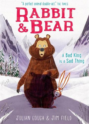 Rabbit and Bear: A Bad King is a Sad Thing: Book 5 - Rabbit and Bear (Paperback)