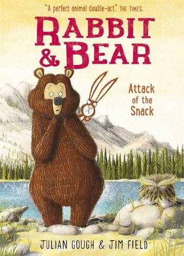 Rabbit and Bear: Attack of the Snack: Book 3 - Rabbit and Bear (Hardback)