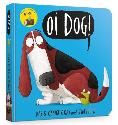 Oi Dog! Board Book - Oi Frog and Friends (Board book)