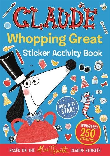 Claude TV Tie-ins: Claude Whopping Great Sticker Activity Book - Claude TV Tie-ins (Paperback)