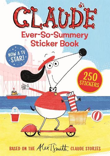 Claude TV Tie-ins: Claude Ever-So-Summery Sticker Book - Claude TV Tie-ins (Paperback)