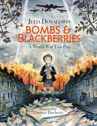 Bombs and Blackberries: A World War Two Play (Paperback)