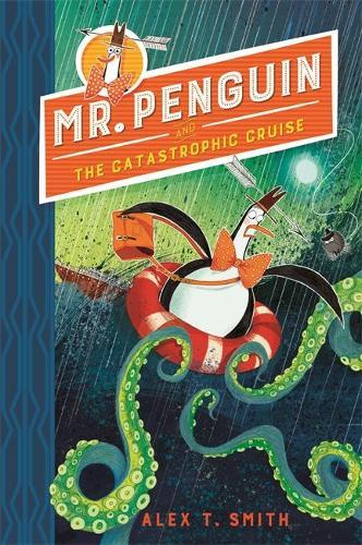 Mr Penguin and the Catastrophic Cruise: Book 3 - Mr Penguin (Hardback)