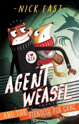 Agent Weasel and the Fiendish Fox Gang: Book 1 - Agent Weasel (Paperback)