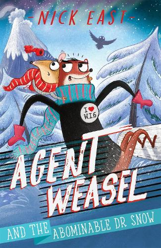 Agent Weasel and the Abominable Dr Snow: Book 2 - Agent Weasel (Paperback)