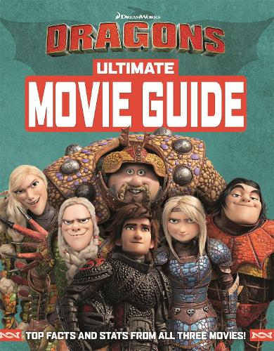 How To Train Your Dragon The Hidden World: Ultimate Movie Guide - How to Train Your Dragon (Hardback)