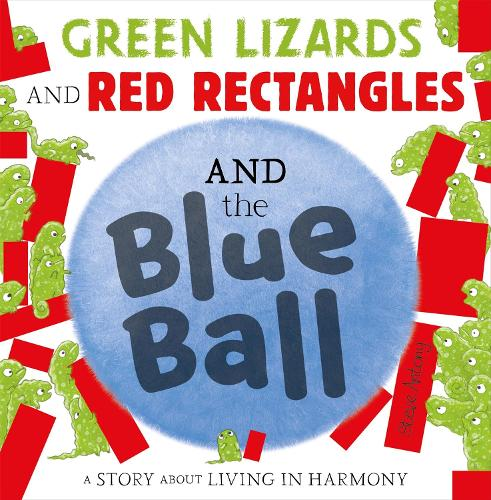 Green Lizards and Red Rectangles and the Blue Ball (Paperback)